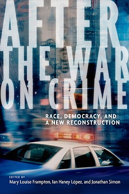 New York University Press After the War on Crime: Race, Democracy, and a New Reconstruction by Frampton, Mary Louise/ Lopez, Ian Haney/ Simon, Jonathan [H at Sears.com